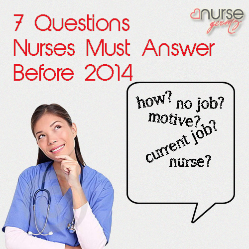 7 Questions Nurses Must Answer Before 2014